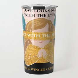 Cupid Painted Blind - Shakespeare Quote Travel Mug