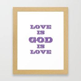 Love is God is  Framed Art Print
