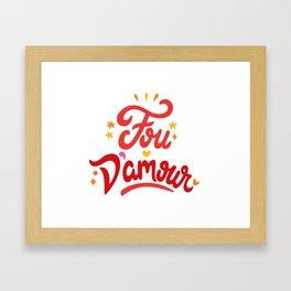 Fou D'amour Framed Art Print