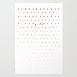 I'm a geek and I love polka dots Art Print