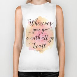 Wherever you go, go with all your heart. Confucius Biker Tank
