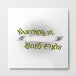 Burning at Both Ends Metal Print