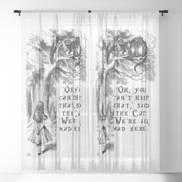 We're all mad here Sheer Curtain
