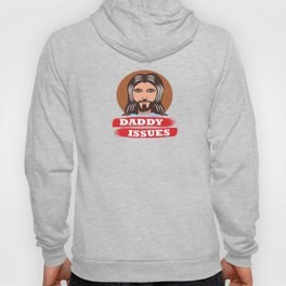 Funny Jesus Daddy Issues Quote Meme Christian Gift Hoody