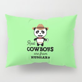 Real Cowboys are from Hungary T-Shirt for all Ages Pillow Sham