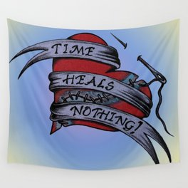 Time Heals Nothing! Wall Tapestry