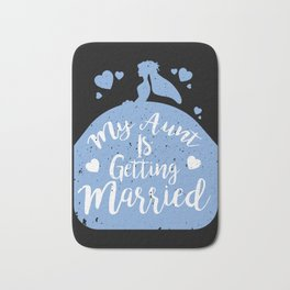 My Aunt Is Getting Married I Funny Wedding graphic Kids Gift Bath Mat