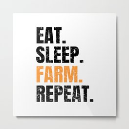 Eat Sleep Farm Repeat Farmer Farming Metal Print