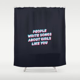 Girls like you Motivational quote Shower Curtain