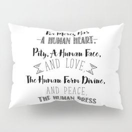 The human form divine, and peace, the human dress - Divine Mercy Sunday Pillow Sham