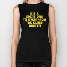 It's A Great Day To Overthrow The Class System Biker Tank