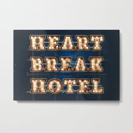Heartbreak Hotel -  Wall-Art for Hotel-Rooms Metal Print