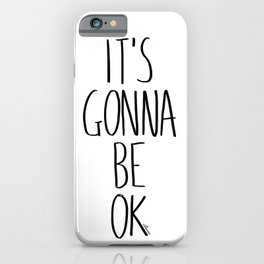 IT'S GONNA BE OK iPhone Case
