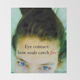 Eye contact:  how souls catch fire. Throw Blanket