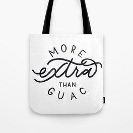 more extra than guac Tote Bag