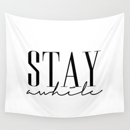Stay Awile Wall Tapestry