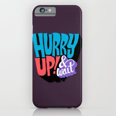 Hurry Up! Slim Case iPhone 6s