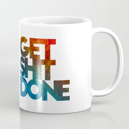 Get Shit Done Coffee Mug
