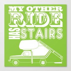 My Other Ride Has Stairs Canvas Print
