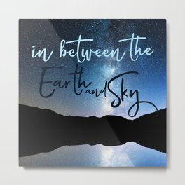 In Between the Earth and Sky Metal Print