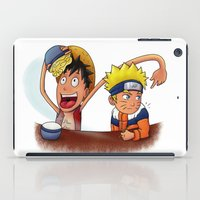 ramen iPad Cases featuring Luffy And Naruto eating Ramen by mannynunez