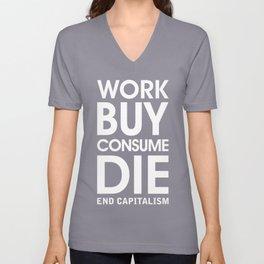 Work Buy Consume Die. End Capitalism (white) Unisex V-Neck