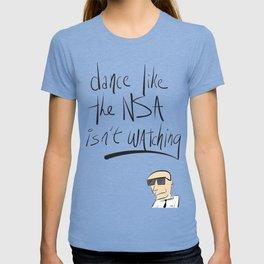 Dance Like the NSA Isn't Watching T-shirt