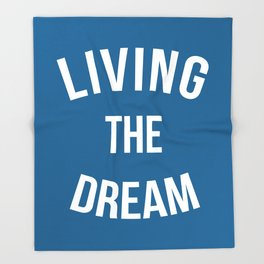 Living The Dream Quote Throw Blanket