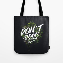 Don't forget to smile today! Tote Bag