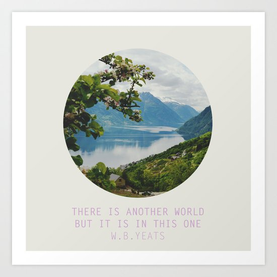 there is another world, but it is in this one Art Print