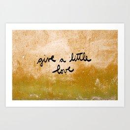 Give a little love Art Print