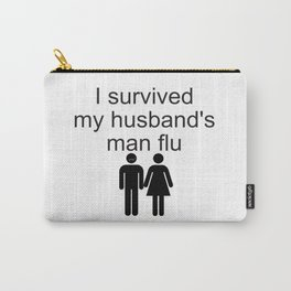I survived my husband's man flu Carry-All Pouch