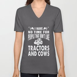 I have no time for people that dont like tractors and cows buffalo Unisex V-Neck