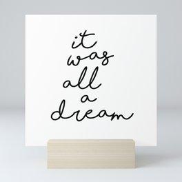 It Was all a Dream Mini Art Print