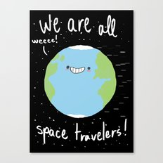 If You Think About It, We Are All Space Travelers Canvas Print