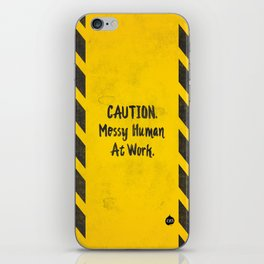 CAUTION. Messy Human At Work iPhone Skin