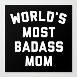 Badass Mom Funny Quote Canvas Print