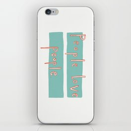 People love people. iPhone Skin