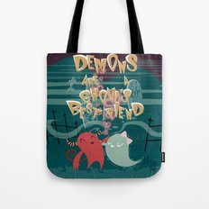 Demons are a Ghouls Best Fiend Tote Bag
