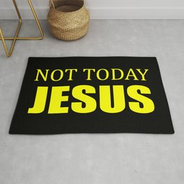Not today Jesus quote Rug