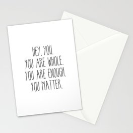 You Are Whole, You Are Enough, You Matter Stationery Cards