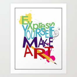 Express Yourself... Art Print