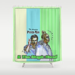 The Amazing Psych-Man & The Magic-Head - Psych quotes Shower Curtain