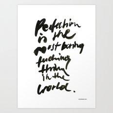 boring. Art Print