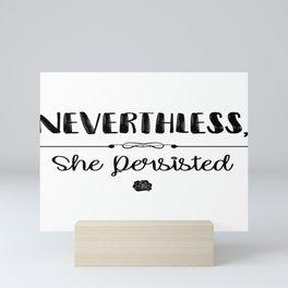 Nevertheless She Persisted Mini Art Print