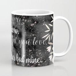 The Darkling Quote - Grisha - Nikoli Coffee Mug