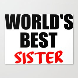 worlds best sister funny quotes Canvas Print