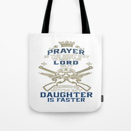 Mess With My Daughter Tote Bag