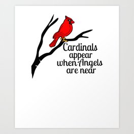 In Memory Cardinals Appear When Angels are Near Cardinal Sitting on a Branch Art Print