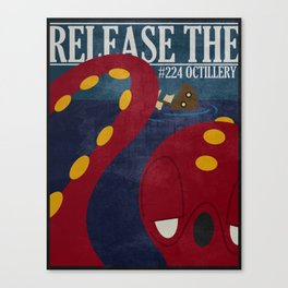 RELEASE THE OCTILLERY Canvas Print